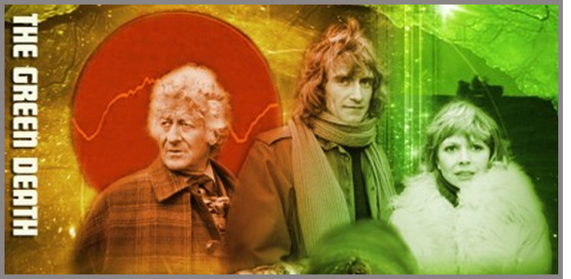 """Doctor Who """"The Green Death"""""""